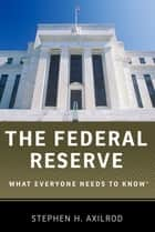 The Federal Reserve ebook by Stephen H. Axilrod