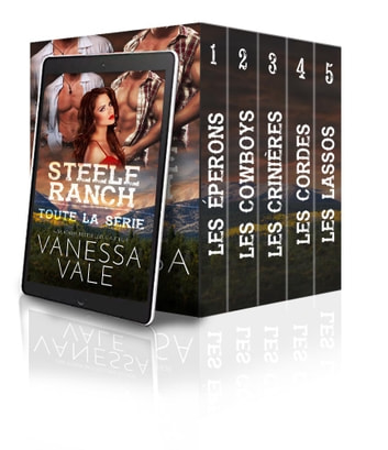 Steele Ranch - Toute la série - Tomes 1 - 5 eBook by Vanessa Vale