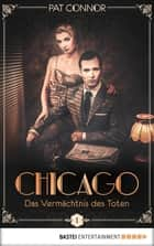 Chicago - Das Vermächtnis des Toten ebook by Pat Connor