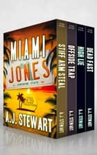 Miami Jones Toes in the Sand Collection - Books 1-4 ebook by A.J. Stewart