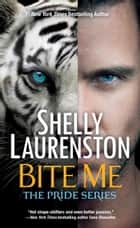 Bite Me ekitaplar by Shelly Laurenston