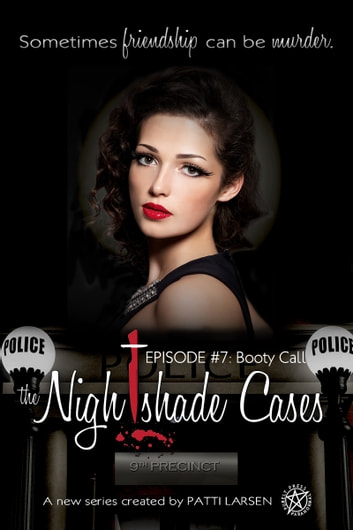 Booty Call - Episode Seven: The Nightshade Cases ebook by Patti Larsen