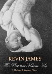 The Past that Haunts Us ebook by Kevin James