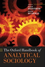The Oxford Handbook of Analytical Sociology ebook by Peter Hedström ; Peter Bearman