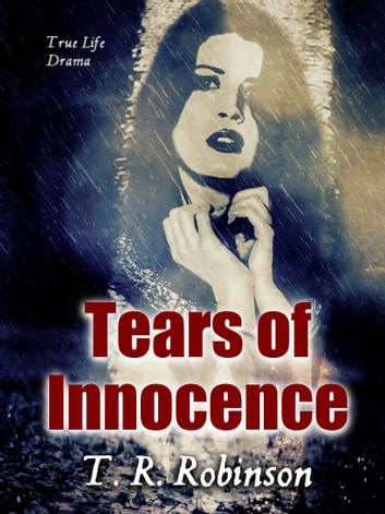 Tears of Innocence ebook by T. R. Robinson
