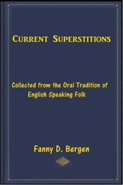 Current Superstitions ebook by Fanny D. Bergen