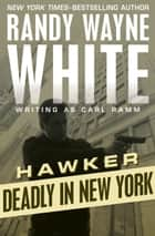 Deadly in New York ebook by Randy Wayne White