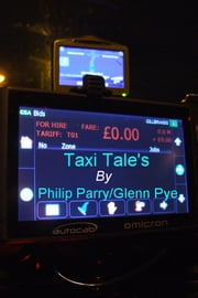 Taxi Tale's ebook by Philip Parry/Glenn Pye