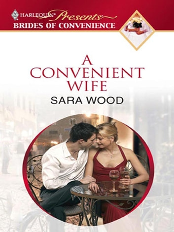 A Convenient Wife ebook by Sara Wood