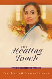 The Healing Touch ebook by Pam Hanson,Barbara Andrews
