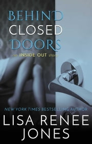 Inside Out: Behind Closed Doors ebook by Lisa Renee Jones