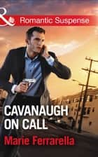 Cavanaugh On Call (Mills & Boon Romantic Suspense) (Cavanaugh Justice, Book 34) ebook by Marie Ferrarella