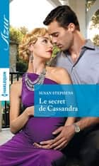 Le secret de Cassandra ebook by Susan Stephens