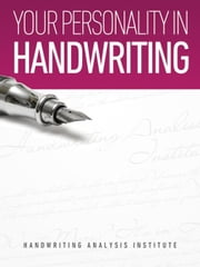Your Personality in Handwriting (Handwriting Analysis Guide) ebook by Handwriting Analysis Institute