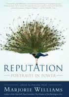 Reputation - Portraits in Power ebook by Marjorie Williams, Timothy Noah
