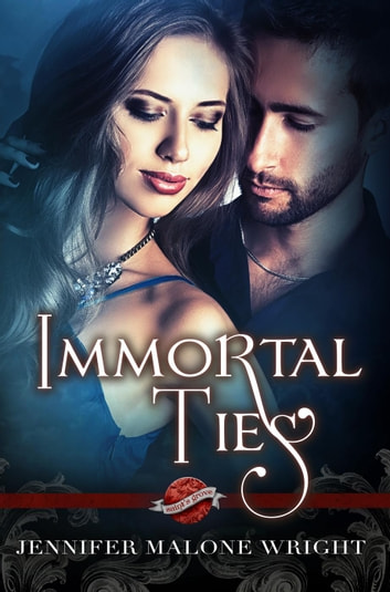 Immortal Ties (A Saint's Grove Novel) - Saint's Grove, #1 ebook by Jennifer Malone Wright