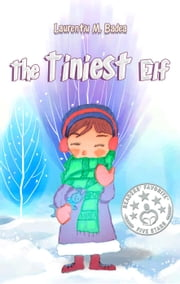 The Tiniest Elf ebook by Laurentiu M. Badea
