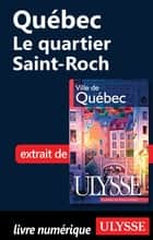Québec : le quartier Saint Roch ebook by Collectif