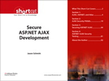 Secure ASP.NET AJAX Development (Digital Short Cut) ebook by Jason Schmitt
