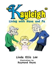 Kayleigh - Living with Nana and Pa ebook by Linda Ellis Lee