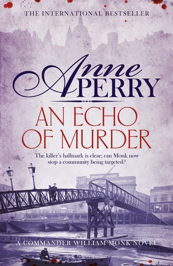 An Echo of Murder (William Monk Mystery, Book 23) - A thrilling journey into the dark streets of Victorian London ebook by Anne Perry