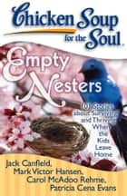 Chicken Soup for the Soul: Empty Nesters ebook by Jack Canfield,Mark Victor Hansen