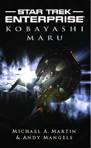 Kobayashi Maru ebook by Michael A. Martin,Andy Mangels