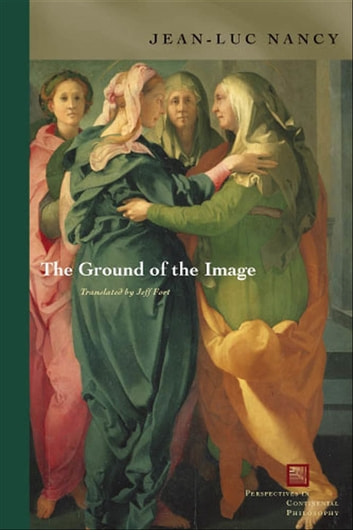 The Ground of the Image ebook by Jean-Luc Nancy