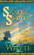 The Saxon Shore ebook by Jack Whyte