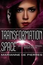 Transformation Space ebook by Marianne de Pierres