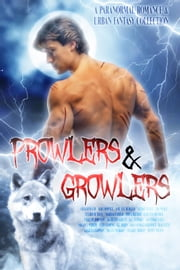 Prowlers & Growlers ebook by Gina Kincade, Kiki Howell, Amy Lee Burgess,...