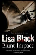 Blunt Impact ebook by Lisa Black
