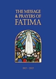 The Message and Prayers of Fatima ebook by Donal Anthony Foley, Timothy Tindal-Robertson