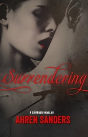 Surrendering ebook by Ahren Sanders