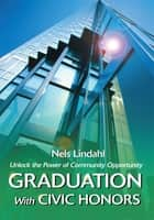 Graduation With Civic Honors ebook by Nels Lindahl