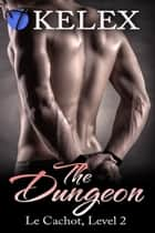 The Dungeon (Le Cachot, Level Two) ebook by Kelex