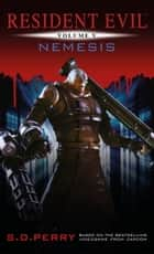Resident Evil: Nemesis ebook by S.D. Perry