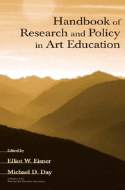 Handbook of Research and Policy in Art Education ebook by Eisner, Elliot W.