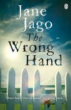 The Wrong Hand ebook by Jane Jago