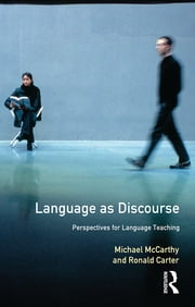 Language as Discourse - Perspectives for Language Teaching ebook by Michael Mccarthy,Ronald Carter