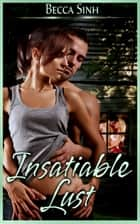 Insatiable Lust ebook by Becca Sinh