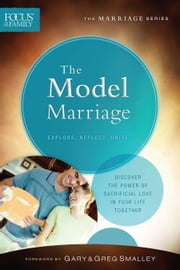 The Model Marriage (Focus on the Family Marriage Series) ebook by Focus on the Family,Gary Smalley,Greg Smalley