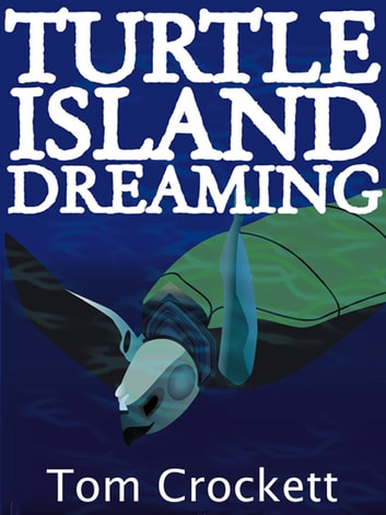 Turtle Island Dreaming ebook by Tom Crockett