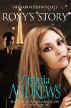 Roxy's Story ebook by Virginia Andrews