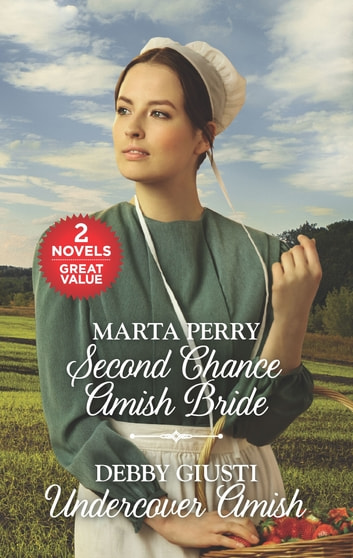 Second Chance Amish Bride and Undercover Amish - Second Chance Amish Bride\Undercover Amish ebook by Marta Perry,Debby Giusti