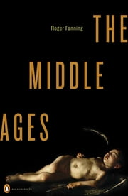 The Middle Ages ebook by Roger Fanning