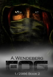 Fog: The Climate Fiction Saga ebook by A. Wendeberg