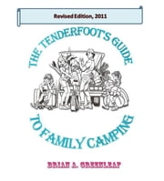 The Tenderfoot's Guide to Family Camping ebook by Brian Greenleaf