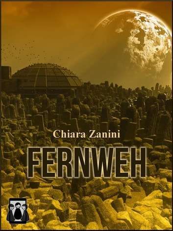 Fernweh eBook by Chiara Zanini