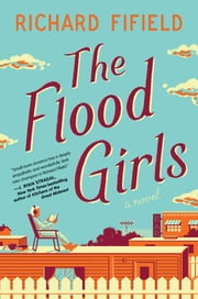 The Flood Girls ebook by Richard Fifield